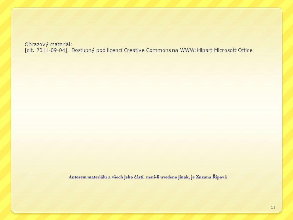 Obrazový materiál: [cit. 2011-09-04]. Dostupný pod licencí Creative Commons na WWW:klipart Microsoft Office.